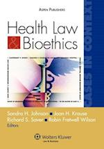 Health Law and Bioethics Cases in Context (Cases in Context)