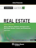 Casenote Legal Briefs for Real Estate, Keyed to Nelson, Whitman, et al., Real Estate Transfer, Finance, and Development (Casenote Legal Briefs)