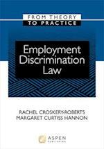 Employment Discrimination Law (From Theory to Practice)