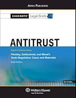 Casenote Legal Briefs for Antitrust, Keyed to Pitofsky, Goldschmid, and Wood (Casenote Legal Briefs)