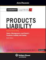 Casenote Legal Briefs for Product Liability, Keyed to Owen, Montgomery, and Davis (Casenote Legal Briefs)
