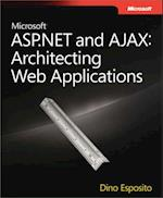 Microsoft(R) ASP.NET and AJAX: Architecting Web Applications
