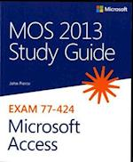 MOS Study Guide for Microsoft Access 2013