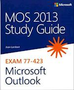 MOS Study Guide for Microsoft Outlook 2013