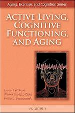 Active Living, Cognitive Functioning, and Aging af Wojtek Chodzko-Zajko, Phillip D. Tomporowski, Leonard W. Poon