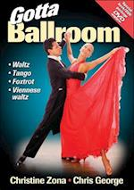 Gotta Ballroom [With DVD]