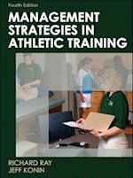 Management Strategies in Athletic Training af Richard Ray, Jeff G. Konin