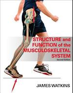 Structure and Function of the Musculoskeletal System - 2e