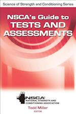 Nsca's Guide to Tests and Assessments. Todd Miller, Editor (Science of Strength and Conditioning)