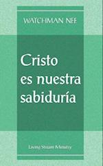 Christo Es Nuestra Sabiduria = Christ Becoming Our Wisdom