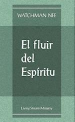 El Fluir del Espiritu = The Flow of the Spirit
