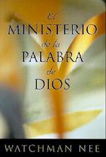 El Ministerio de la Palabra de Dios = The Ministry of God's Word