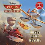 Dusty to the Rescue [With Sticker(s)] (Disney Planes Fire Rescue)