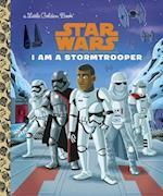 I Am a Stormtrooper (Star Wars Little Golden Book)