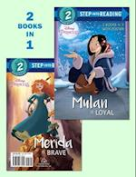 Mulan Is Loyal / Merida Is Brave (Disney Princess Step into Reading)