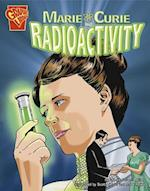 Marie Curie and Radioactivity (Graphic Library: Inventions and Discovery)