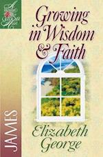 Growing in Wisdom and Faith (A Woman After God's Own Heart)
