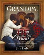 Grandpa, Do You Remember When?