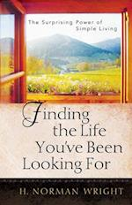 Finding the Life You've Been Looking for af H. Norman Wright