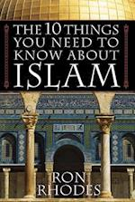 The 10 Things You Need to Know about Islam
