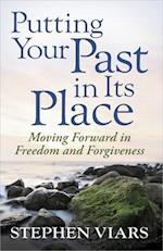 Putting Your Past in Its Place af Stephen Viars