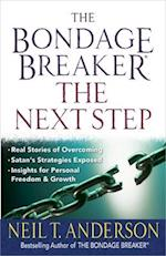 The Bondage Breaker(r)--The Next Step af Neil T. Anderson