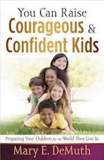 You Can Raise Courageous & Confident Kids