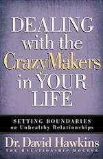 Dealing with the CrazyMakers in Your Life