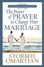 Power of Prayer(TM) to Change Your Marriage Prayer and Study Guide