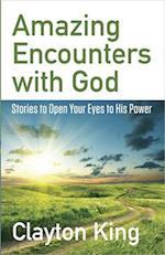 Amazing Encounters with God
