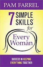 7 Simple Skills(tm) for Every Woman