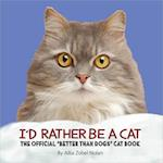 I'd Rather Be a Cat af Allia Zobel Nolan