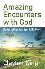 Amazing Encounters with God af Clayton King