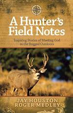 A Hunter's Field Notes af Roger Medley, Jay Houston