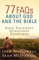 77 FAQs About God and the Bible af Josh McDowell, Sean McDowell