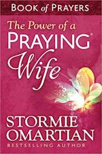 The Power of a Praying Wife Book of Prayers