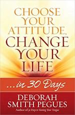 Choose Your Attitude, Change Your Life af Deborah Smith Pegues