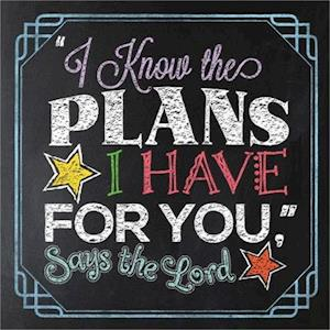 """""""i Know the Plans I Have for You,"""" Says the Lord"""