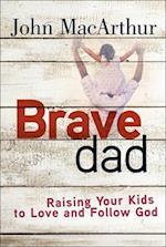 Brave Dad af John MacArthur