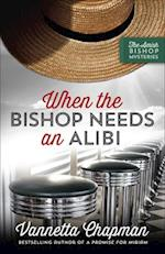 When the Bishop Needs an Alibi (Amish Bishop Mysteries)