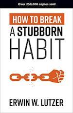 How to Break a Stubborn Habit