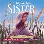 A Brave Big Sister (Called and Courageous Girls)