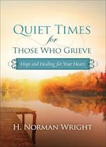 Quiet Times for Those Who Grieve