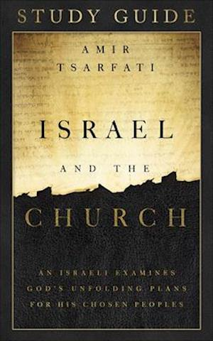 Israel and the Church Study Guide