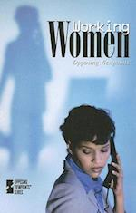 Working Women (Opposing Viewpoints (Library))
