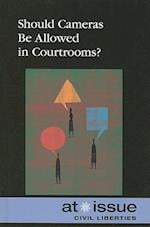 Should Cameras Be Allowed in Courtrooms? (At Issue (Library))