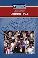 Amendment XIV Citizenship for All (Constitutional Amendments: Beyond the Bill of Rights)
