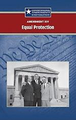 Amendment XIV: Equal Protection (Constitutional Amendments: Beyond the Bill of Rights)
