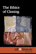 The Ethics of Cloning (At Issue (Paperback))