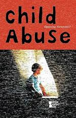 Child Abuse (Opposing Viewpoints (Library))